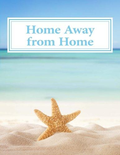 Home Away from Home: Visitor Register & Vacation Record by