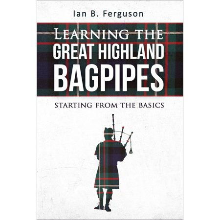 Learning the Great Highland Bagpipes -