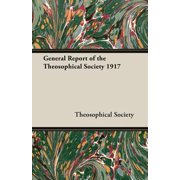 General Report of the Theosophical Society 1917