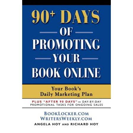 90+ Days of Promoting Your Book Online : Your Book's Daily Marketing Plan