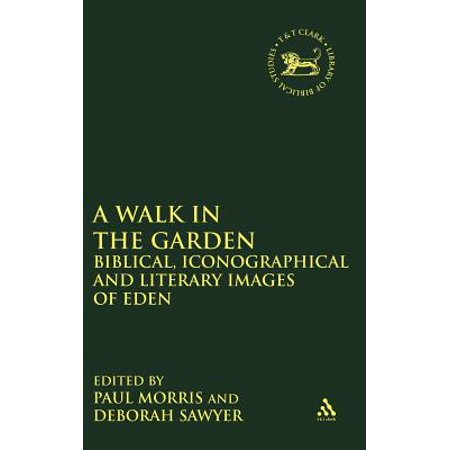 A Walk in the Garden : Biblical, Iconographical and Literary Images ...