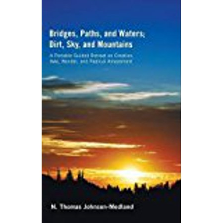 Bridges, Paths, and Waters; Dirt, Sky, and Mountains [Hardcover] [Jun 01, 201...