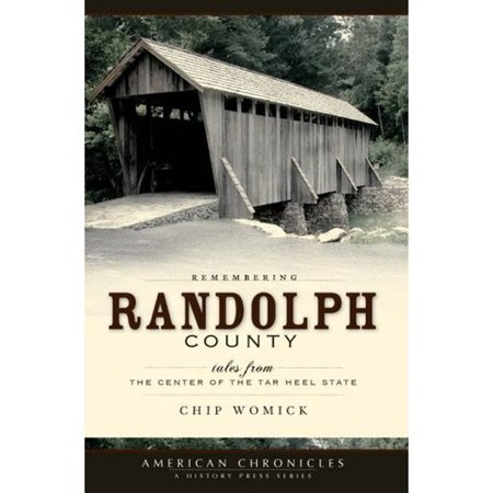 Remembering Randolph County  Tales From The Center Of The Tar Heel State