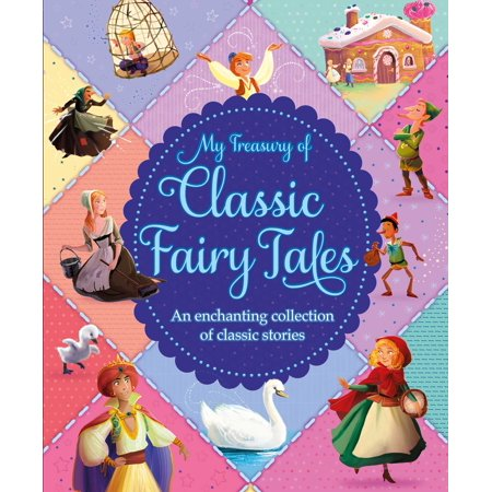 Fairy Tale Stories For Children (My Treasury of Classic Fairy Tales : An enchanting colletcion of classic)