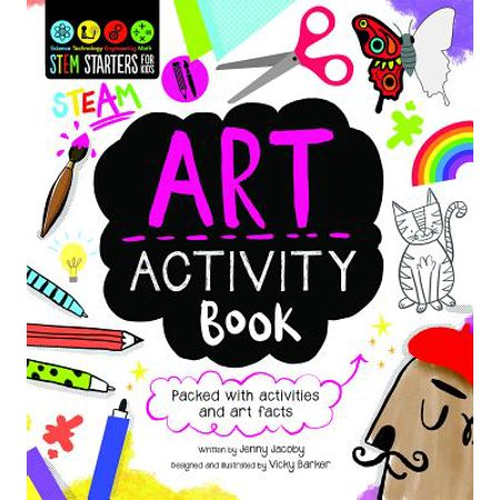 STEM Starters for Kids Art Activity Book : Packed with Activities and Art Facts