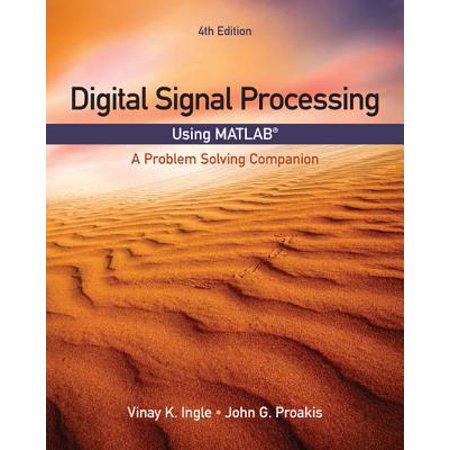 Digital Signal Processing Using MATLAB : A Problem Solving Companion