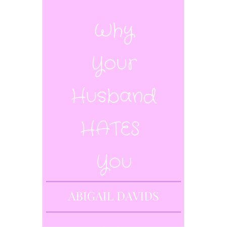 Fuck You; For Making Me Love You: Why Your Husband Hates You - eBook - Husband Hates Halloween