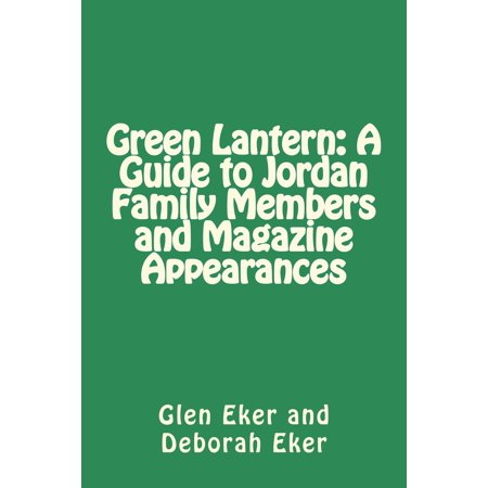 Green Lantern: A Guide to Jordan Family Members and Magazine Appearances - eBook](Green Craft Magazine)