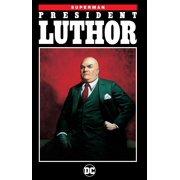 Superman: President Luthor (New Edition)