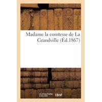 Madame La Comtesse de la Grandville