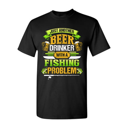 Beer Drinker With A Fishing Problem Fish Animal Funny DT Adult T-Shirt Tee for $<!---->