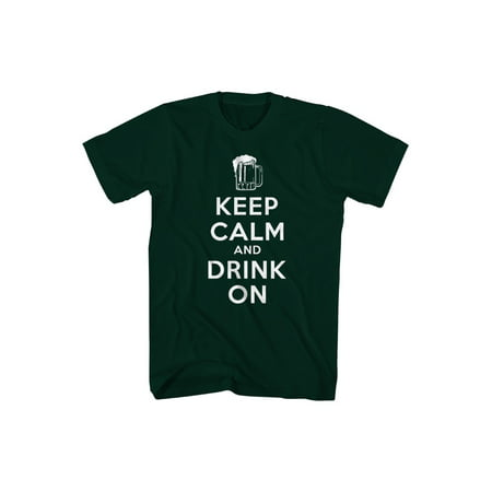 humor keep calm drink on men's forest green funny t-shirt new sizes s-2xl