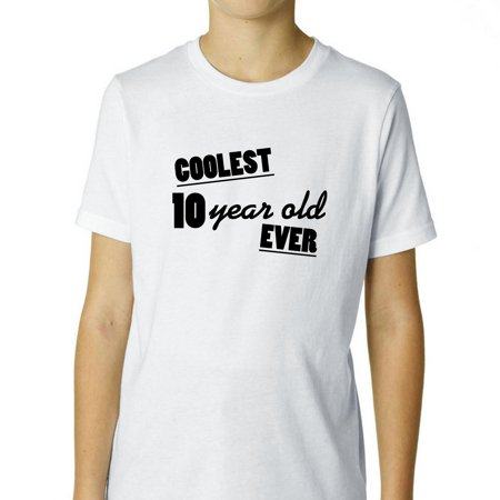 Coolest 10 Year Old Ever! - 10th Birthday Gift Boy's Cotton Youth T-Shirt - Christmas Gifts For 10 Year Old Boys
