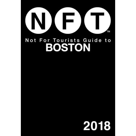 - Not For Tourists Guide to Boston 2018