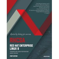 RHCSA Red Hat Enterprise Linux 8: Training and Exam Preparation Guide (EX200), First Edition (Paperback)