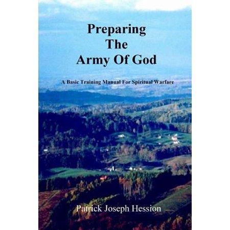 Preparing the Army of God - A Basic Training Manual for Spiritual