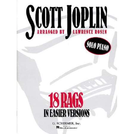 Scott Joplin: 18 Rags in Easier Versions (Other) (Scott Joplin Was The Best Known Ragtime Composer)