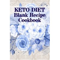 Keto Diet Blank Recipe Cookbook: Cute Daily Food Diet Meal Planner / Journal & Fitness Cook Book To Write In Your Favorite Ketogenic Breakfast, Luch & Dinner Weight Loss Ingredients & Preparation Inst