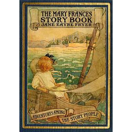 - THE MARY FRANCES STORY BOOK - 37 Illustrated Stories among the Story People - eBook