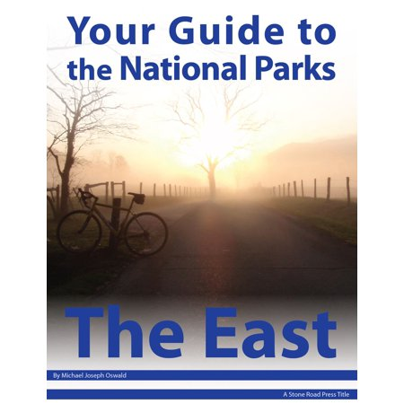 Your Guide to the National Parks of the East -