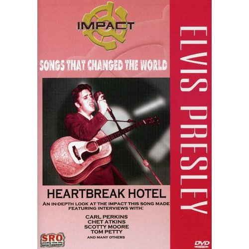 Impact! Songs That Changed The World - Elvis Presley: Heartbreak Hotel