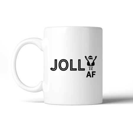 Jolly Af Funny Saying Coffee Mug Hilarious Christmas Gag Gift (Hilarious Best Friend Sayings)