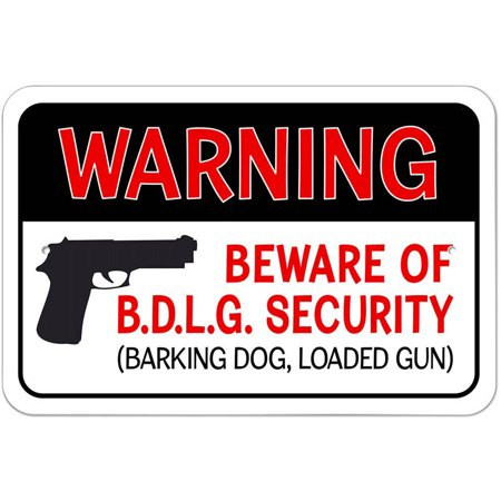 Warning Beware of BDLG Security Barking Dog Loaded Gun - Beware Sign Halloween