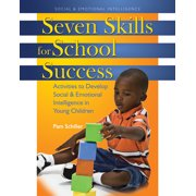 Seven Skills for School Success : Activities to Develop Social and Emotional Intelligence in Young Children