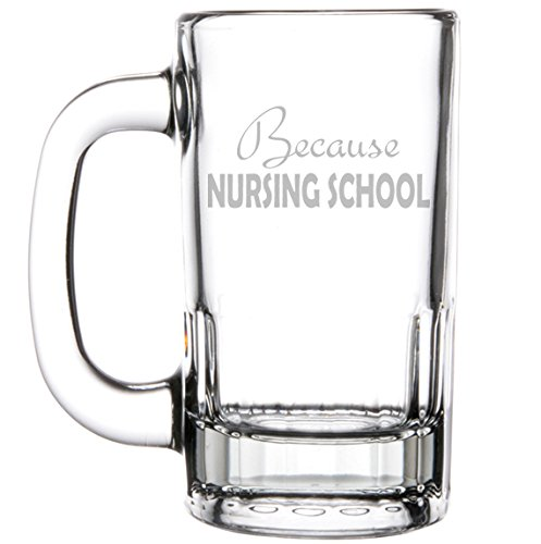 12oz Beer Mug Stein Glass Funny Nurse Student Because Nursing School by