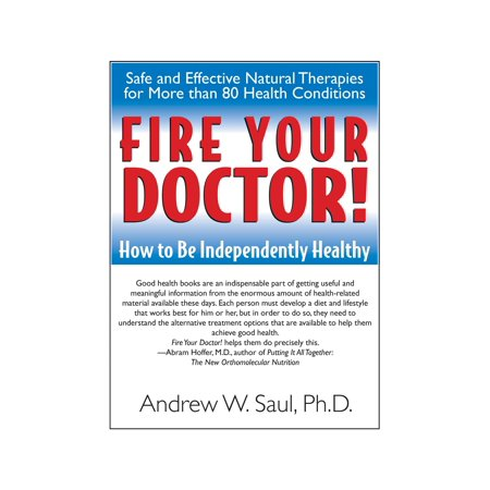 Independently Healthy (Fire Your Doctor! : How to Be Independently Healthy )