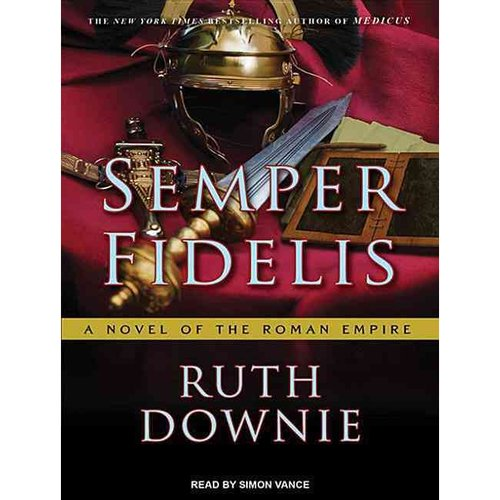 Semper Fidelis: A Novel of the Roman Empire; Library Edition