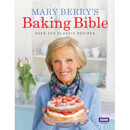 Mary Berry's Baking Bible : Over 250 Classic Recipes