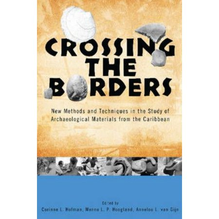 Crossing the Borders: New Methods and Techniques in the Study of Archaeology Materials from the Caribbean