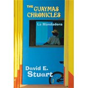 The Guaymas Chronicles: La Mandadera (Paperback)