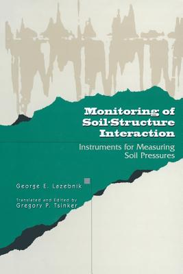 Monitoring of Soil-Structure Interaction : Instruments for Measuring Soil Pressures by Springer Us