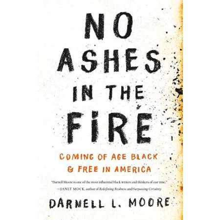No Ashes in the Fire : Coming of Age Black and Free in America
