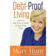 Debt-Proof Living : How to Get Out of Debt and Stay That Way