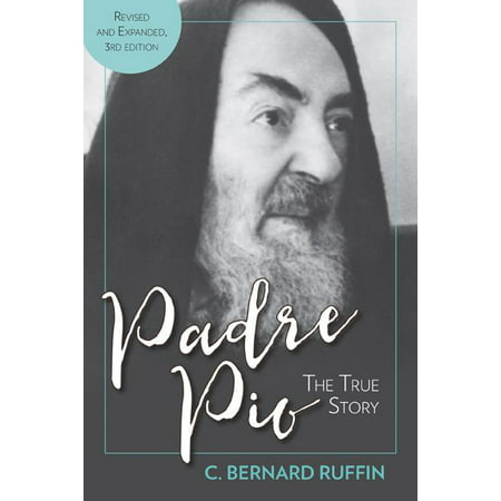 Padre Pio : The True Story, Revised and Expanded, 3rd (Revised 3rd Edition Magic Card)