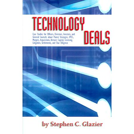 Technology Deals  Case Studies For Officers  Directors  Investors  And General Counsels About Ipos  Mergers  Acquisitions  Venture Capital  Licensing