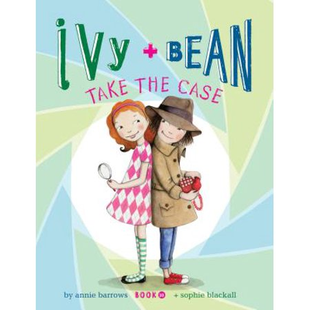 Ivy and Bean Take the Case : Book 10