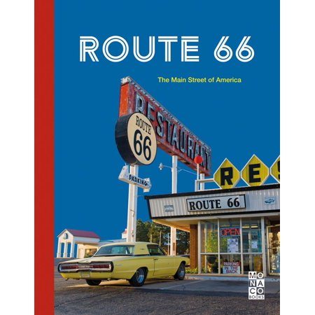 Route 66 : The Main Street of America