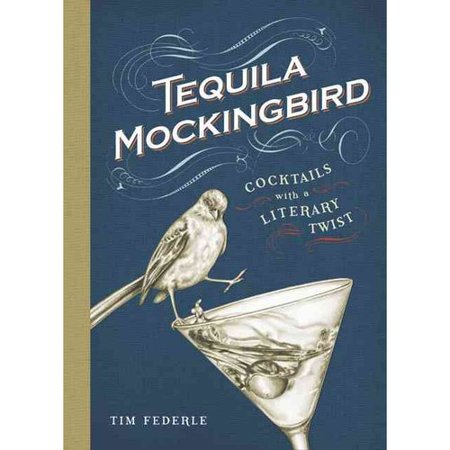 Tequila Mockingbird  Cocktails With A Literary Twist
