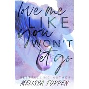Love Me Like You Won't Let Go - eBook