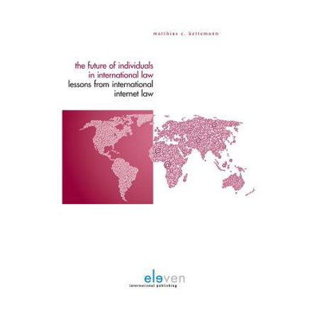 The Future of Individuals in International Law : Lessons from International Internet Law