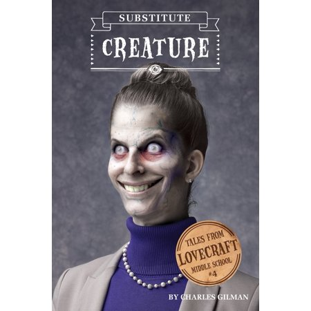 Tales from Lovecraft Middle School #4: Substitute Creature