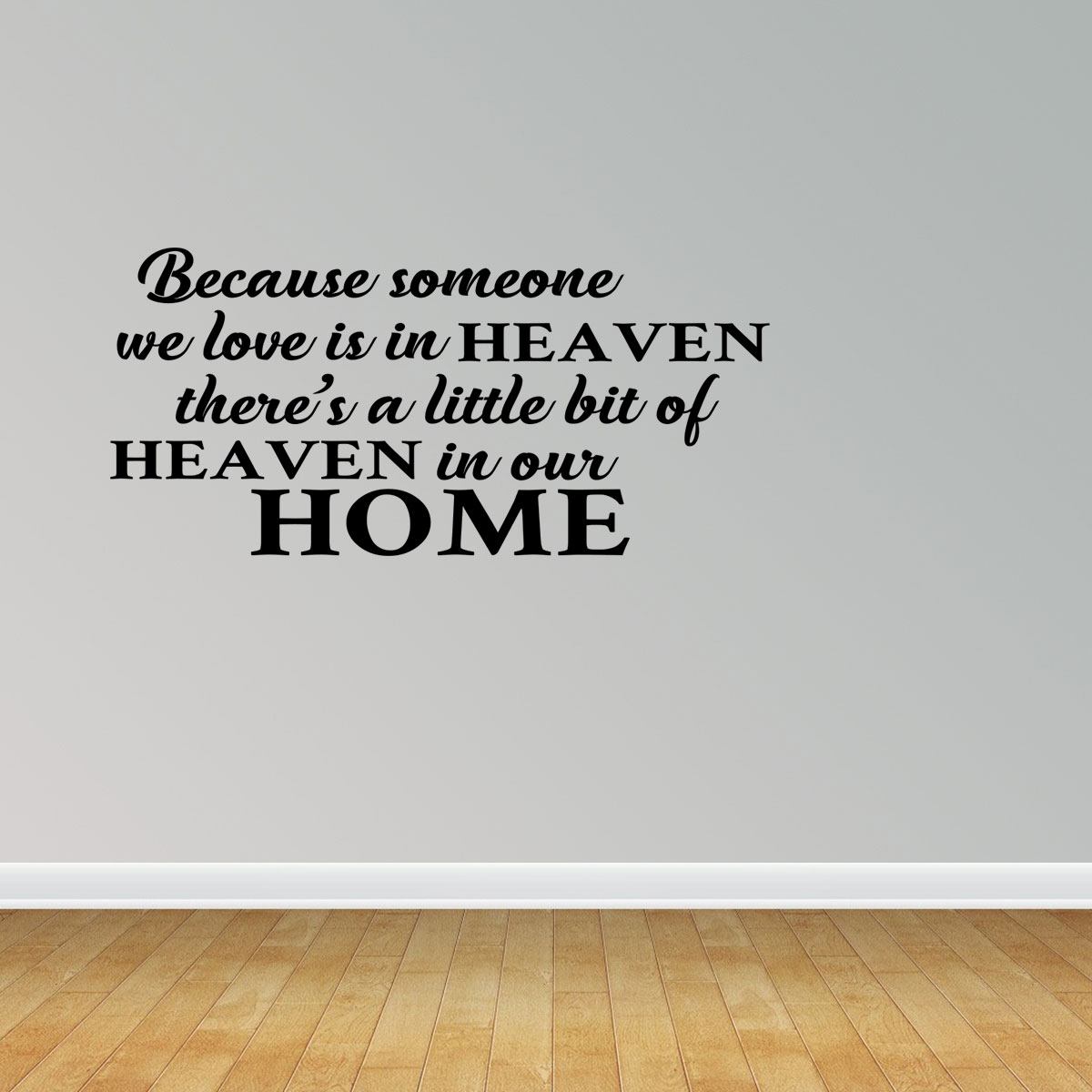 Wall Decal Quote Because Someone We Love Is In Heaven Theres A