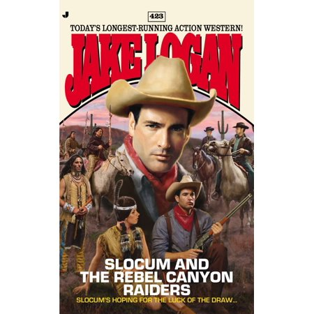 Slocum 423 : Slocum and the Rebel Canyon Raiders