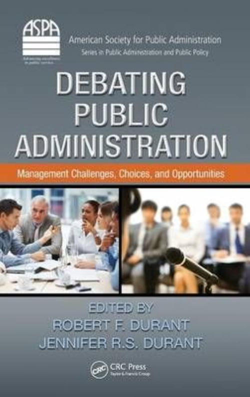Debating Public Administration: Management Challenges, Choices, and Opportunities