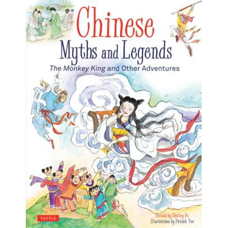 Chinese Myths and Legends: The Monkey King and Other Adventures - Monkey Chinese