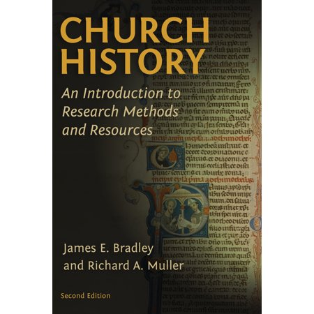 Church History : An Introduction to Research Methods and Resources